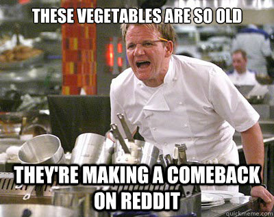 These vegetables are so old They're making a comeback on Reddit