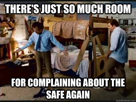 There's just so much room For complaining about the safe again - There's just so much room For complaining about the safe again  step brothers