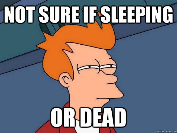 not sure if sleeping or dead - not sure if sleeping or dead  Futurama Fry