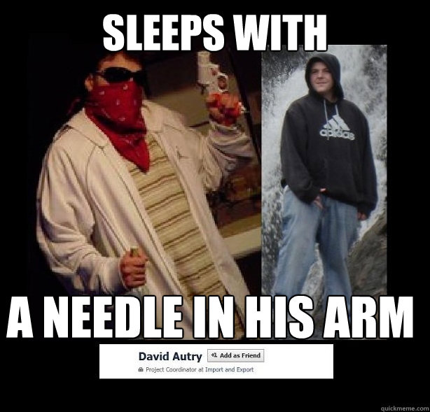 Sleeps with a needle in his arm - Sleeps with a needle in his arm  DavidAutry