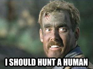 i should Hunt a human -  i should Hunt a human  Misc