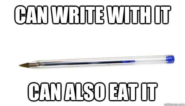 Can write with it Can also eat it
