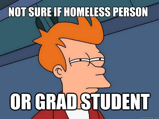 Not sure if homeless person Or grad student - Not sure if homeless person Or grad student  Futurama Fry