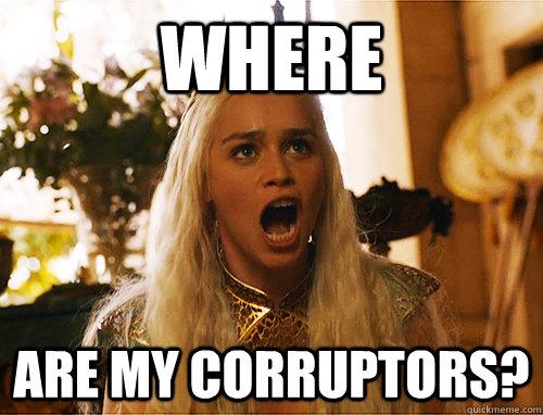 where are my corruptors?