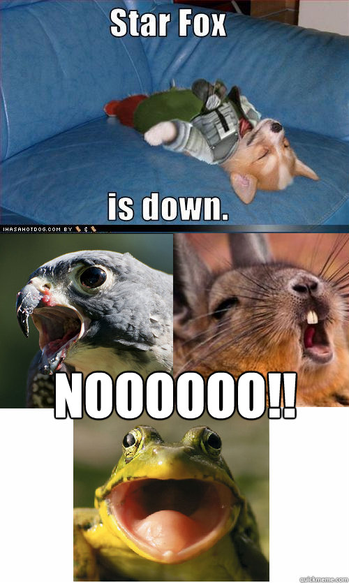 Noooooo!! - Noooooo!!  Star Fox is down. Fixed