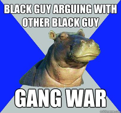 Black Guy arguing with other black guy gang war  Skeptical Hippo