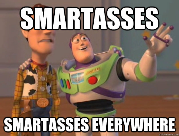 Smartasses smartasses Everywhere - Smartasses smartasses Everywhere  Buzz Lightyear