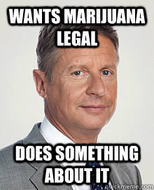 Wants marijuana legal Does something about it