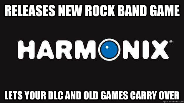 Releases new Rock Band game Lets your DLC and old games carry over - Releases new Rock Band game Lets your DLC and old games carry over  Misc