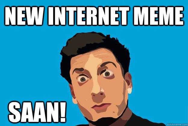 New Internet Meme SAAN!