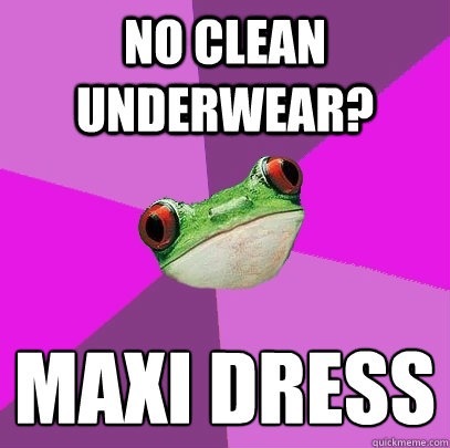 No clean underwear? Maxi dress  - No clean underwear? Maxi dress   Foul Bachelorette Frog