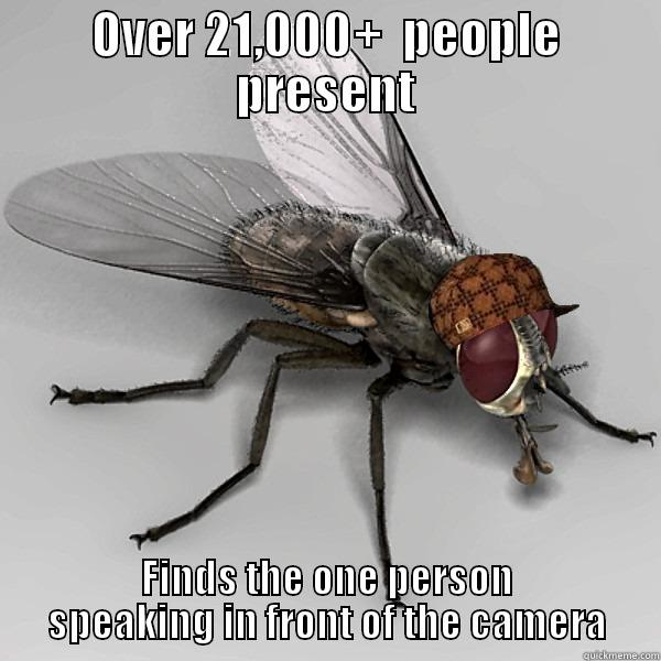 OVER 21,000+  PEOPLE PRESENT FINDS THE ONE PERSON SPEAKING IN FRONT OF THE CAMERA Scumbag Fly