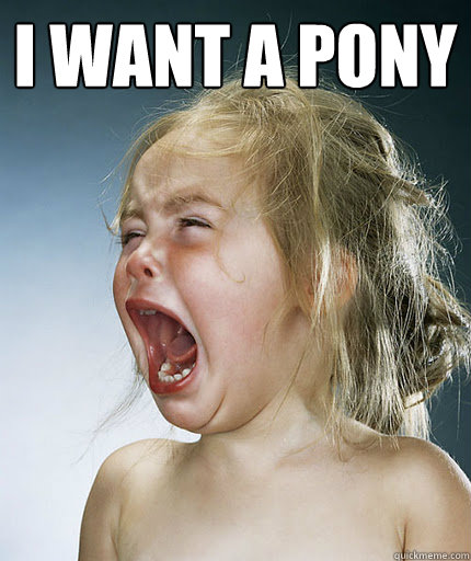 i want a pony  - i want a pony   Crying Girl