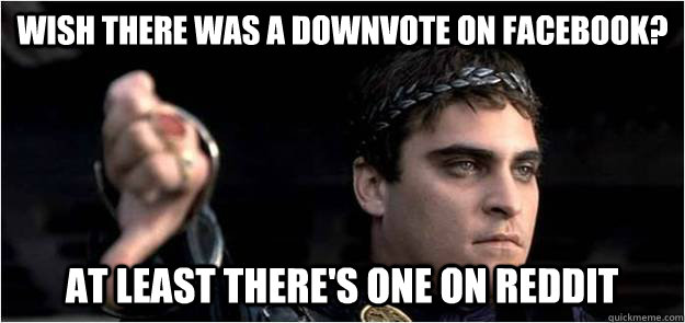 Wish there was a downvote on facebook? At least there's one on Reddit   Joaquin Phoenix meme