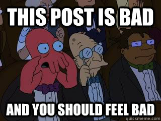 this post is bad and you should feel bad - this post is bad and you should feel bad  Bad Zoidberg