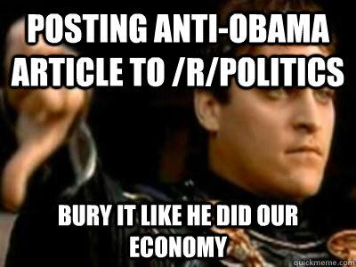 Posting anti-obama article to /r/politics bury it like he did our economy - Posting anti-obama article to /r/politics bury it like he did our economy  Downvoting Roman