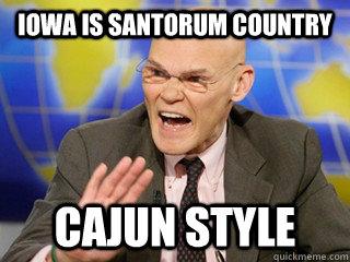 Iowa is Santorum Country Cajun Style