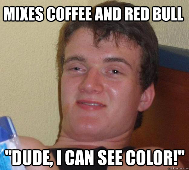 Mixes coffee and Red Bull