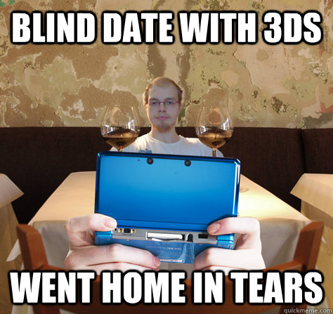 blind date with 3ds went home in tears  icoyar