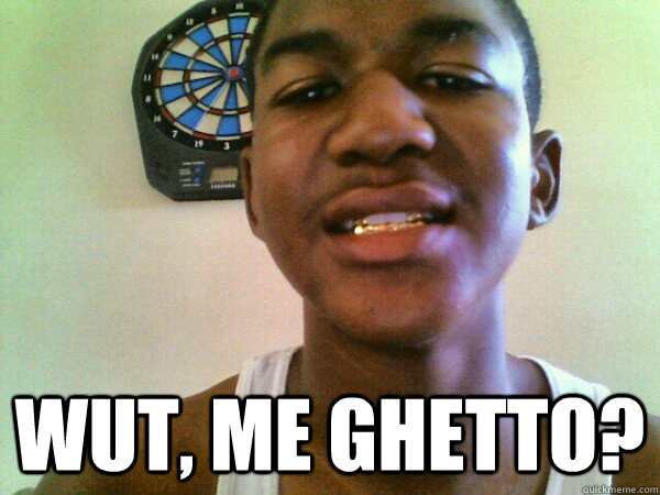 Wut, ME ghetto?