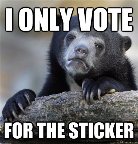 I only vote for the sticker - I only vote for the sticker  Confession Bear