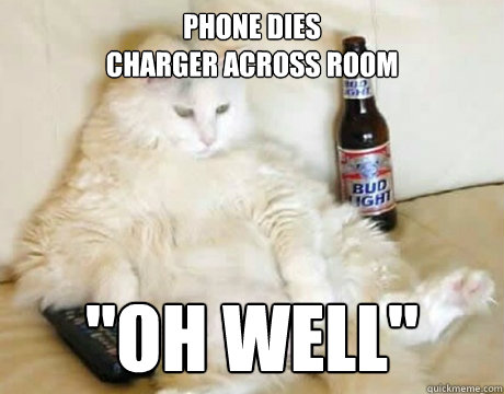 Phone dies Charger across room