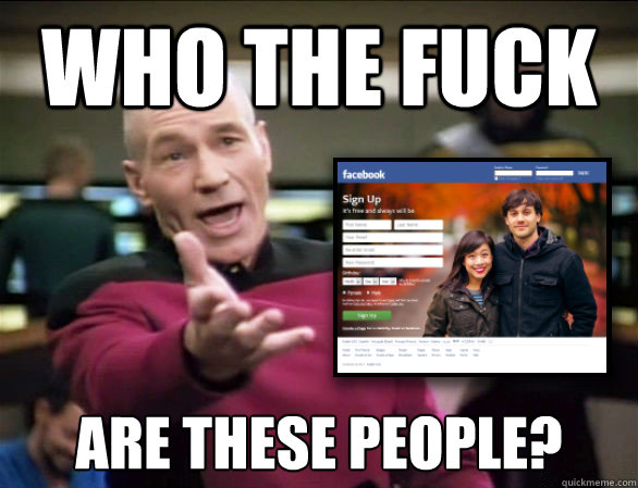 who the fuck are these people? - who the fuck are these people?  Annoyed Picard