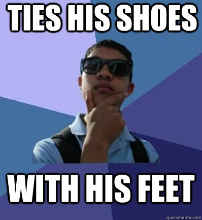 ties his shoes with his feet