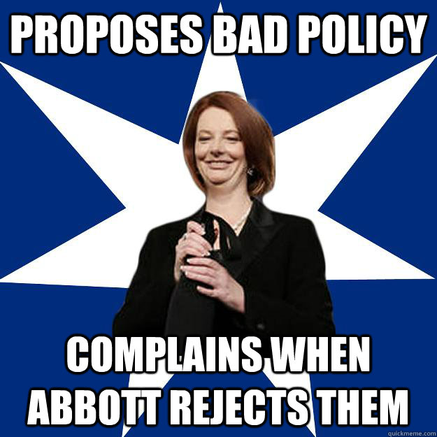 PROPOSES BAD POLICY COMPLAINS WHEN ABBOTT REJECTS THEM