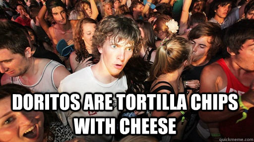Doritos are tortilla chips with cheese  -  Doritos are tortilla chips with cheese   Sudden Clarity Clarence