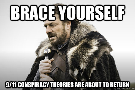 Brace yourself 9/11 conspiracy theories are about to return