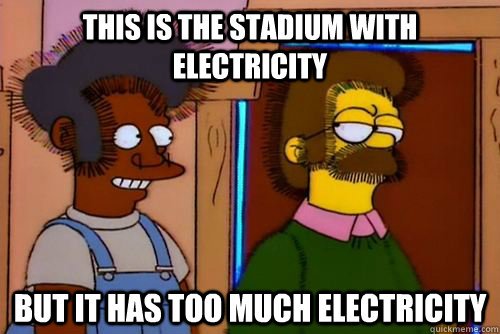 This is the stadium with electricity But it has too much electricity - This is the stadium with electricity But it has too much electricity  Misc