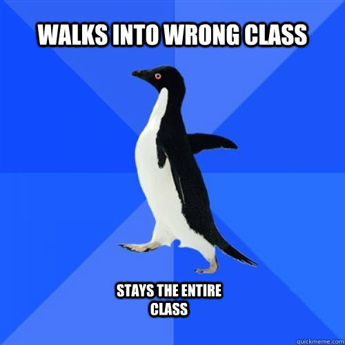 walks into wrong class stays the entire class