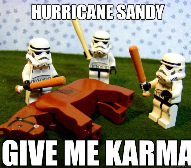 Hurricane Sandy GIVE ME KARMA
