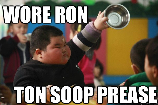 wore ron   ton soop prease  Fat Asian Kid
