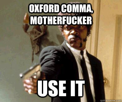 Oxford Comma, motherfucker use it