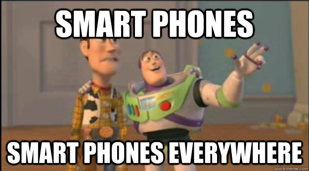 Smart Phones smart phones everywhere