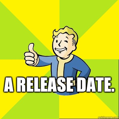 A release date.   Fallout new vegas
