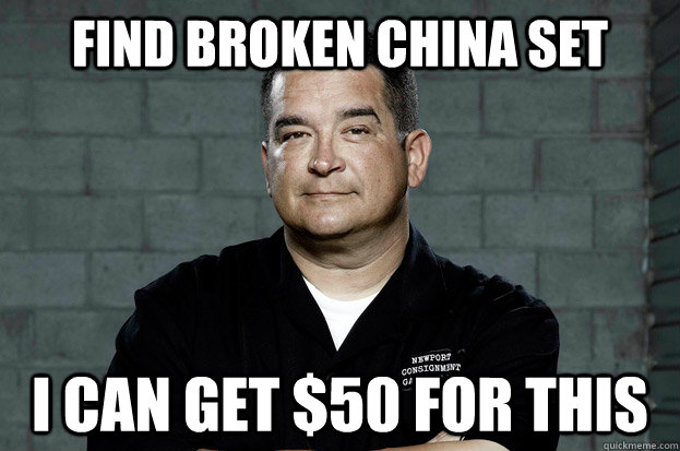 Find broken china set i can get $50 for this - Find broken china set i can get $50 for this  dave hester douche