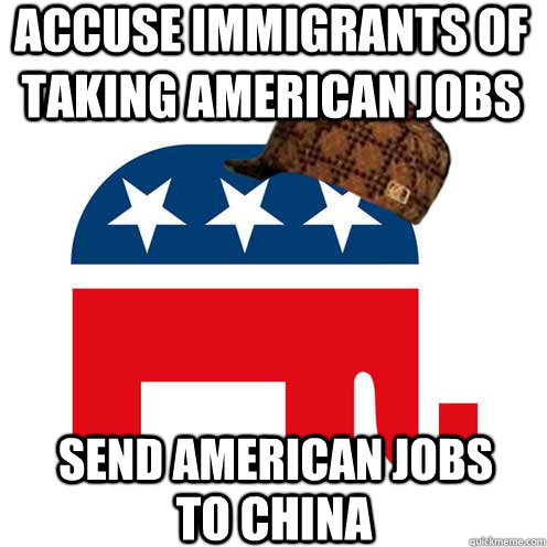 Accuse immigrants of taking american jobs send american jobs to china