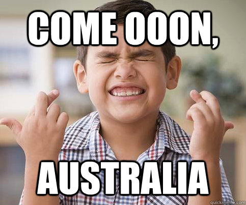 Come ooon, Australia  Crossing Fingers