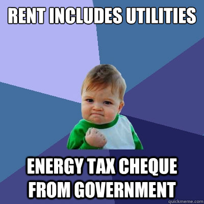Rent includes utilities Energy tax cheque from government - Rent includes utilities Energy tax cheque from government  Success Kid