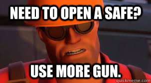 Need to open a safe? Use more gun.  tf2 engineer