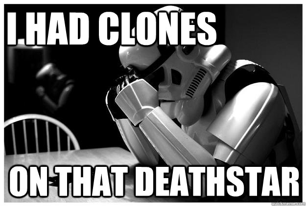 I had clones On that deathstar