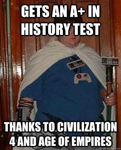 c1cfb59c0e2725087e9c3e5a61e2938cdd2b40ac7a5739a58c357a32193ba1fd gets an a in history test thanks to civilization 4 and age of