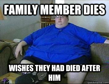 Family member dies Wishes they had died after him