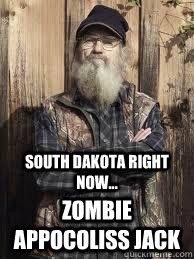 South dakota right now... Zombie appocoliss jack