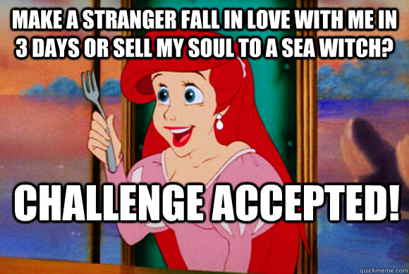 make a stranger fall in love with me in 3 days or sell my soul to a sea witch? challenge accepted!