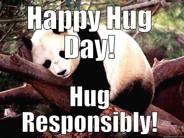 Hug Responsibly Quickmeme
