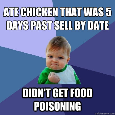 Ate Chicken That Was 5 Days Past Sell By Date Didnt Get Food